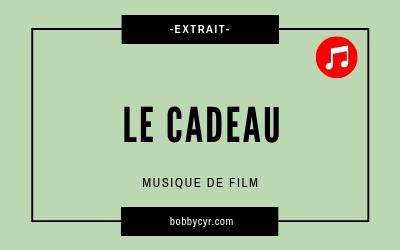 Musique originale_Extrait_Le cadeau_musique de film
